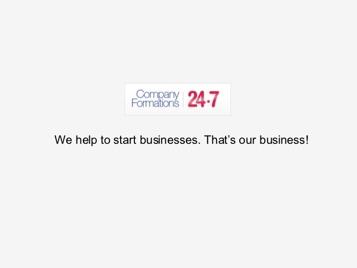 We help to start businesses. That's our business!