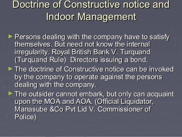 doctrine of constructive notice and indoor management 6 most important differences between doctrine of indoor management and  doctrine of constructive notice article shared by 6 most important differences.