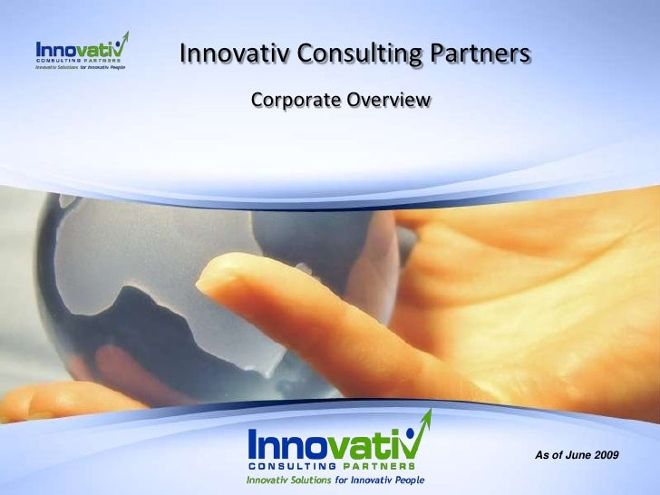 Innovativ Consulting Partners<br />Corporate Overview<br />As of June 2009<br />