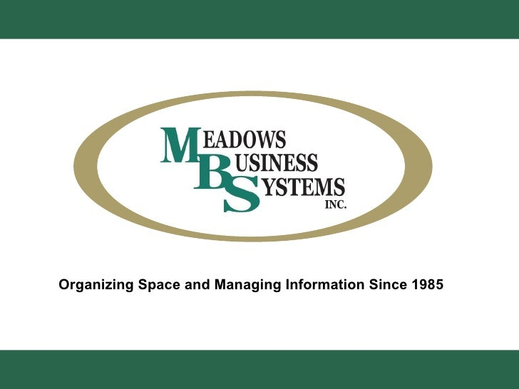 Organizing Space and Managing   Information Since 1985