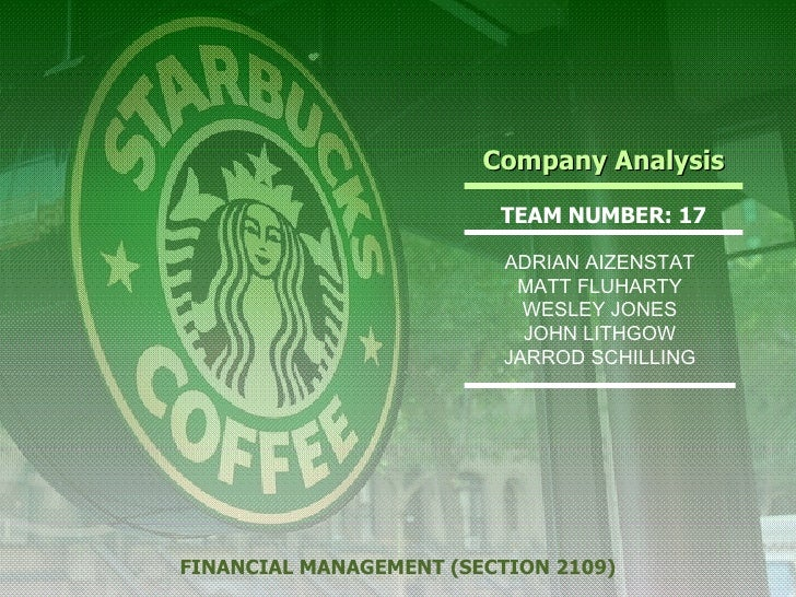 Company Analysis TEAM NUMBER: 17 FINANCIAL MANAGEMENT (SECTION 2109) ADRIAN AIZENSTAT MATT FLUHARTY WESLEY JONES JOHN LITH...