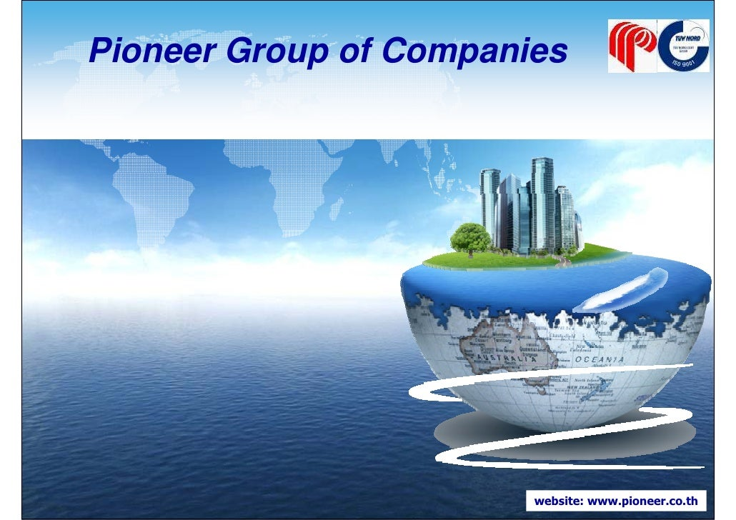 LOGOPioneer Group of Companies                        website: www.pioneer.co.th                               www.themega...