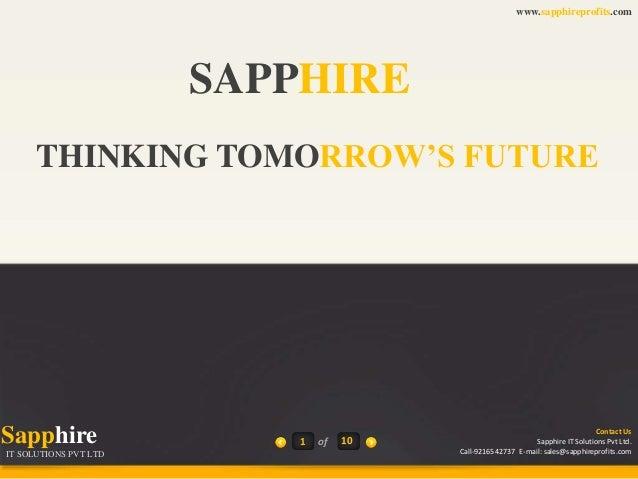 www.sapphireprofits.com  SAPPHIRE THINKING TOMORROW'S FUTURE  Sapphire IT SOLUTIONS PVT LTD  1  of  10  Contact Us Sapphir...