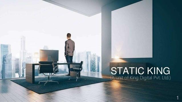 1 STATIC KING (A unit of King Digital Pvt. Ltd.)