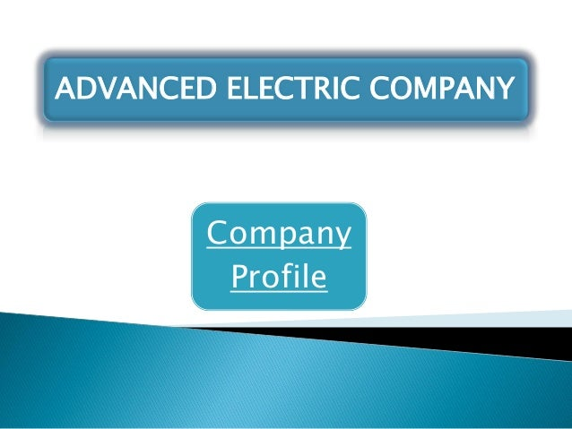 Company Profile ADVANCED ELECTRIC COMPANY