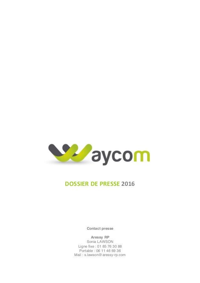 DOSSIER  DE  PRESSE  2016   Contact presse Aressy RP Sonia LAWSON Ligne fixe : 01 85 76...