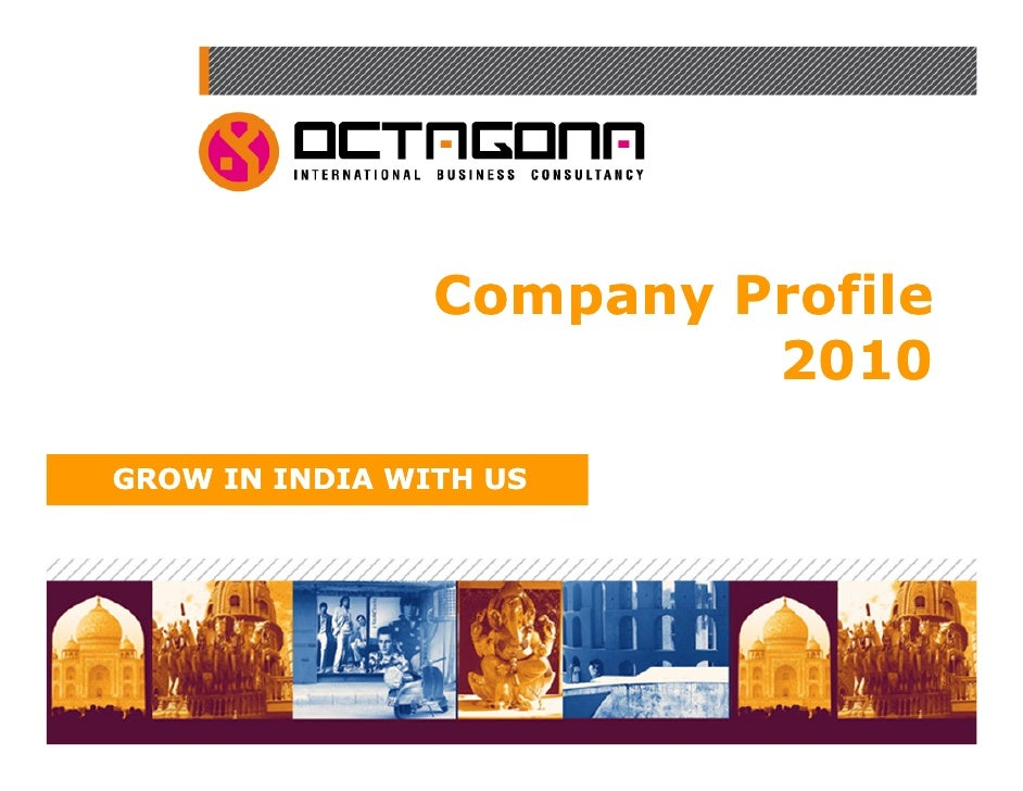 Company Profile                          2010  GROW IN INDIA WITH US