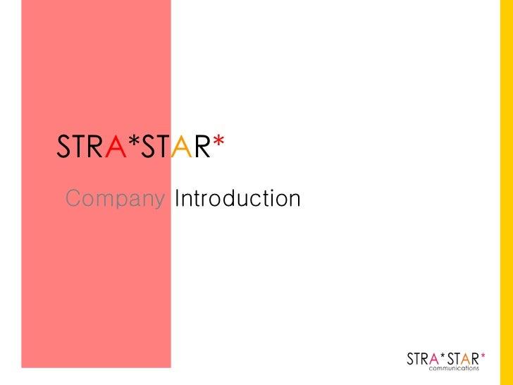 STR A *ST A R * Company  Introduction