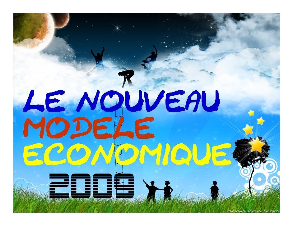 LE NOUVEAU MODELE ECONOMIQUE  2009
