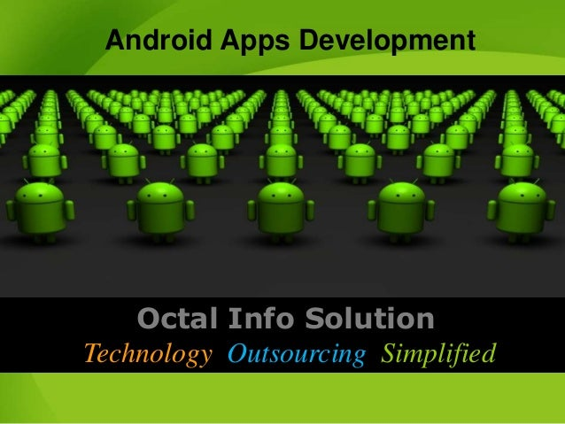 Android Apps Development  Octal Info Solution Technology Outsourcing Simplified