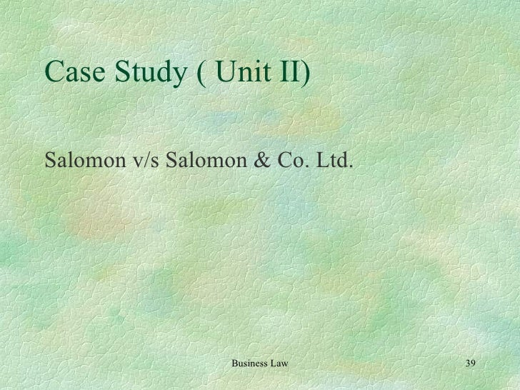 salomon v a salomon co ltd essay This essay discusses how the principle of separate corporate personality, which was prompted by the salomon vs a salomon and co case, has been interpreted in various cases and the reasons given for any exceptions.