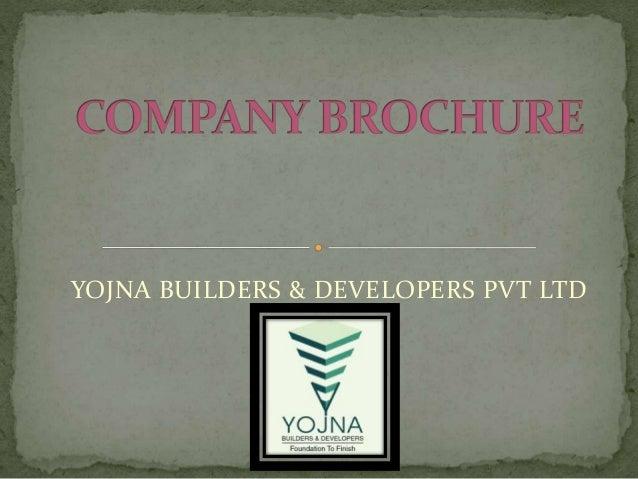 YOJNA BUILDERS & DEVELOPERS PVT LTD