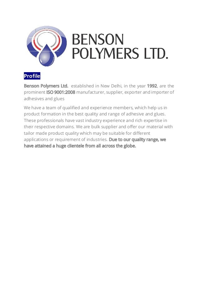 Profile Benson Polymers Ltd. established in New Delhi, in the year 1992, are the prominent ISO 9001:2008 manufacturer, sup...