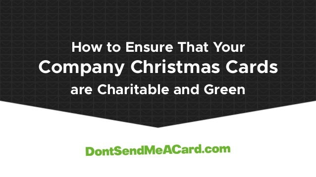 How to Ensure That Your Company Christmas Cards are Charitable and Green