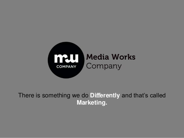 There is something we do Differently and that's called Marketing.
