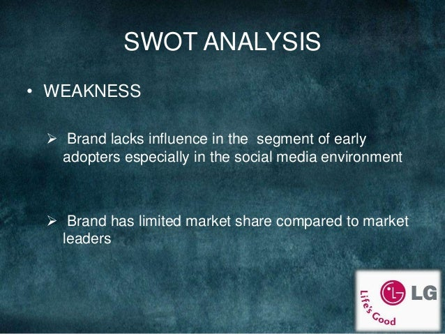 swot marketing and lg Lg display is evaluated in terms of its swot analysis, segmentation, targeting, positioning, competition analysis also covers its tagline/slogan and usp along with.