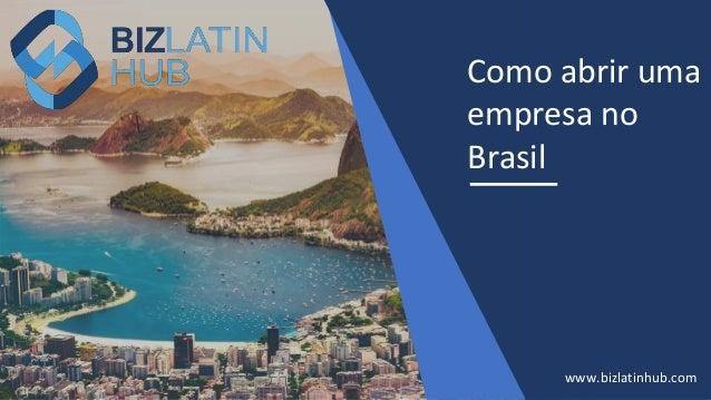 Como abrir uma empresa no Brasil www.bizlatinhub.com