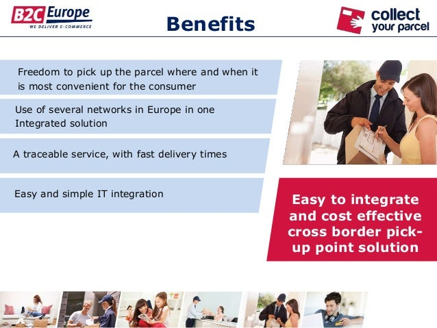 Benefits Freedom to pick up the parcel where and when it is most convenient for the consumer Easy and simple IT integratio...