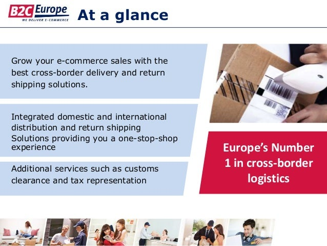 At a glance Grow your e-commerce sales with the best cross-border delivery and return shipping solutions. Europe's Number ...