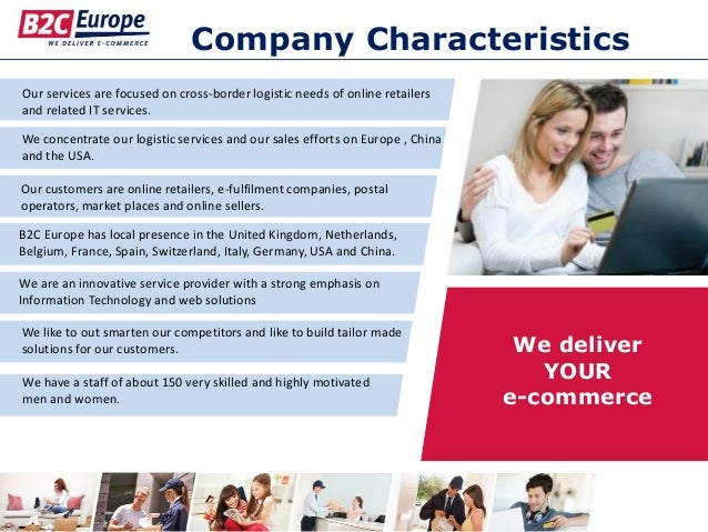 Company Characteristics Our services are focused on cross-border logistic needs of online retailers and related IT service...