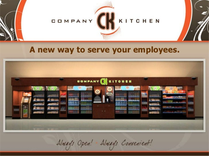 Company Kitchen. A New Way To Serve Your Employees.