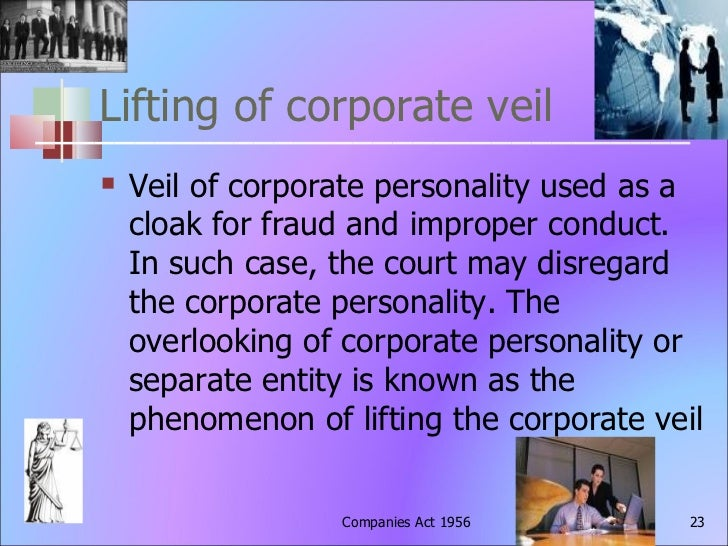 when the court will disregard the concept of separate legal personality 6 the companies act, 2013 unit 1: preliminary  the court may disregard the legal personality of the  company as a separate legal entity and being liable for its .