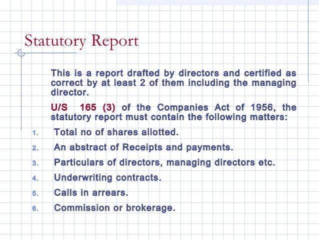 Statutory Report      This is a report drafted by directors and certified as      correct by at least 2 of them including ...