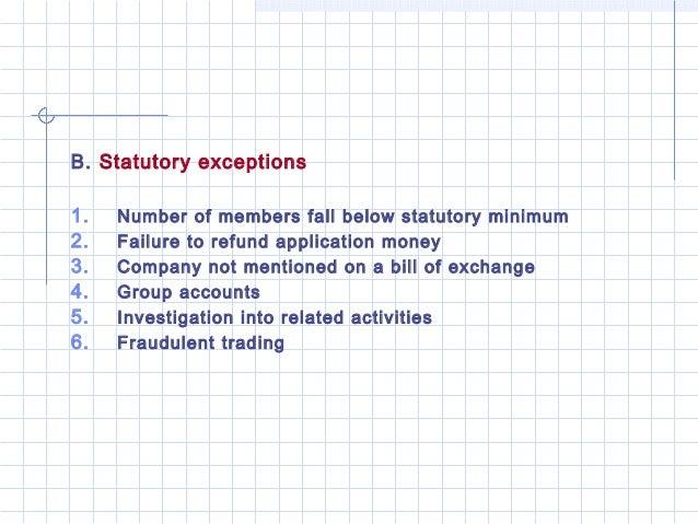 B. Statutory exceptions1.   Number of members fall below statutory minimum2.   Failure to refund application money3.   Com...
