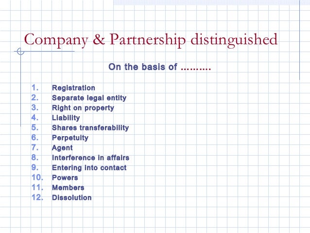 Company & Partnership distinguished                       On the basis of ………. 1.    Registration 2.    Separate legal ent...