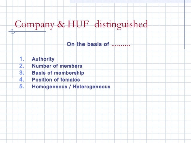 Company & HUF distinguished                 On the basis of ……….1.   Authority2.   Number of members3.   Basis of membersh...
