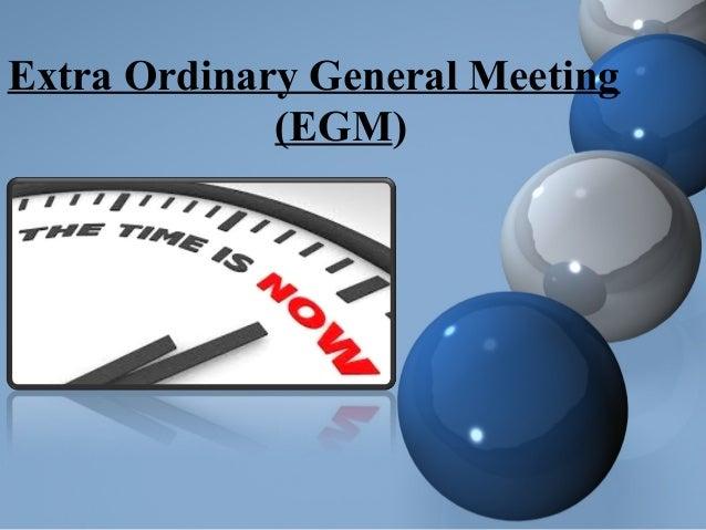 Extra Ordinary General Meeting (EGM)