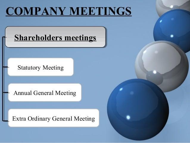 COMPANY MEETINGS Shareholders meetingsShareholders meetings Statutory Meeting Annual General Meeting Extra Ordinary Genera...