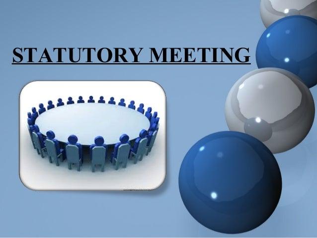 STATUTORY MEETING