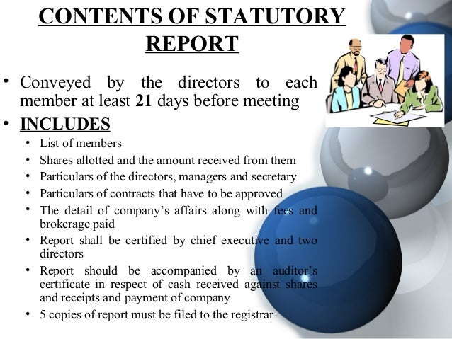 CONTENTS OF STATUTORY REPORT • Conveyed by the directors to each member at least 21 days before meeting • INCLUDES • List ...
