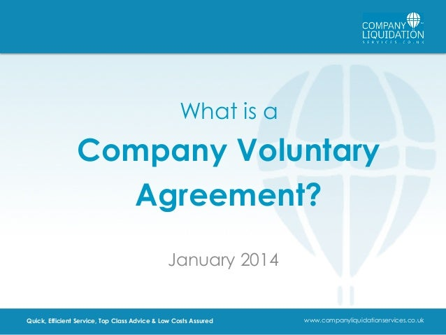 What is a  Company Voluntary Agreement? January 2014  Quick, Efficient Service, Top Class Advice & Low Costs Assured  www....