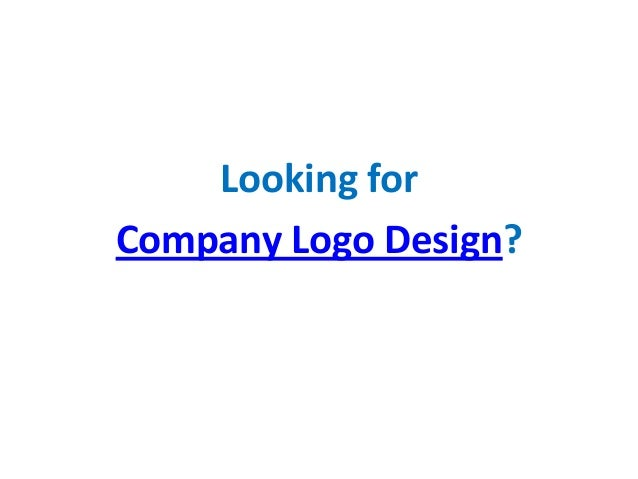 Looking forCompany Logo Design?