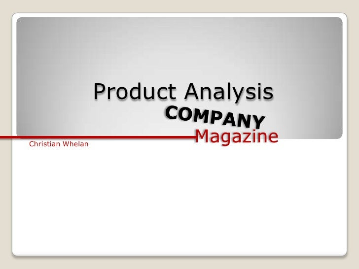 Product Analysis<br />COMPANY<br />Magazine<br />Christian Whelan<br />