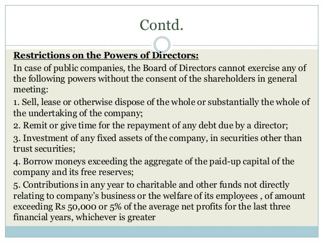 Contd. Restrictions on the Powers of Directors: In case of public companies, the Board of Directors cannot exercise any of...