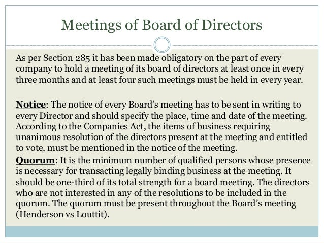 Meetings of Board of Directors As per Section 285 it has been made obligatory on the part of every company to hold a meeti...