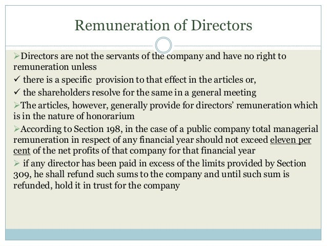 Remuneration of Directors Directors are not the servants of the company and have no right to remuneration unless  there ...
