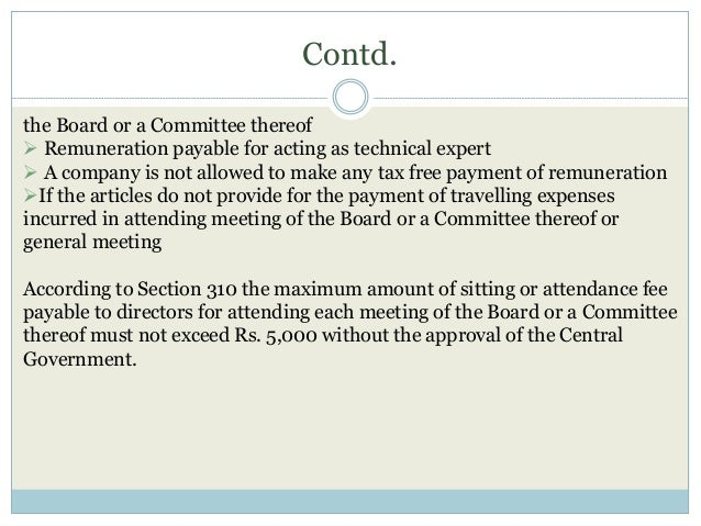 Contd. the Board or a Committee thereof  Remuneration payable for acting as technical expert  A company is not allowed t...