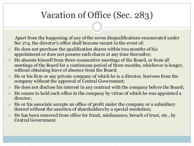 Vacation of Office (Sec. 283) Apart from the happening of any of the seven disqualifications enumerated under Sec 274, the...