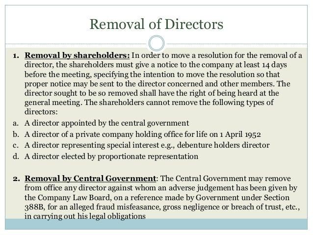 Removal of Directors 1. Removal by shareholders: In order to move a resolution for the removal of a director, the sharehol...