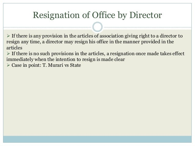 Resignation of Office by Director  If there is any provision in the articles of association giving right to a director to...