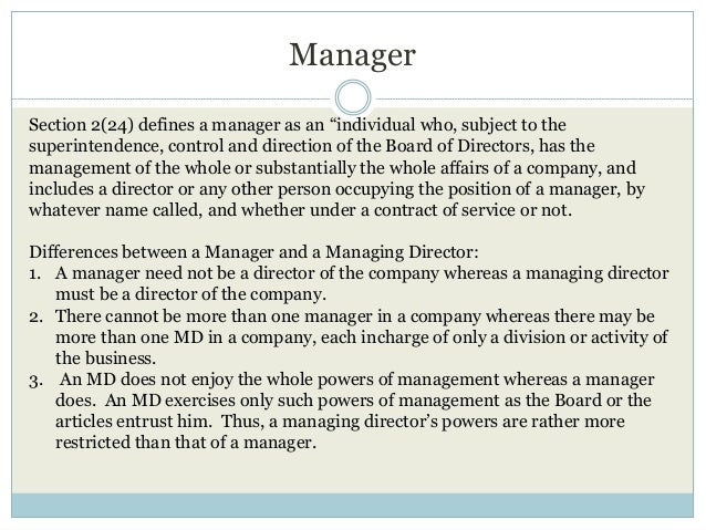 """Manager Section 2(24) defines a manager as an """"individual who, subject to the superintendence, control and direction of th..."""