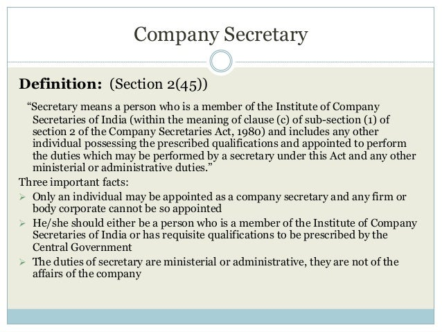 """Company Secretary Definition: (Section 2(45)) """"Secretary means a person who is a member of the Institute of Company Secret..."""