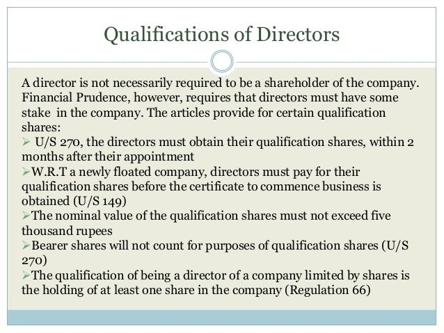 Qualifications of Directors A director is not necessarily required to be a shareholder of the company. Financial Prudence,...