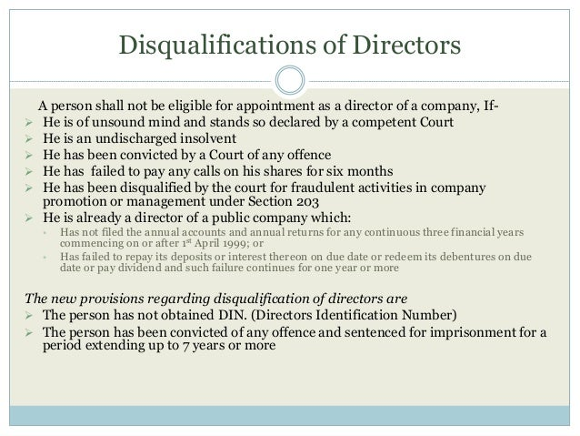 Disqualifications of Directors A person shall not be eligible for appointment as a director of a company, If-  He is of u...