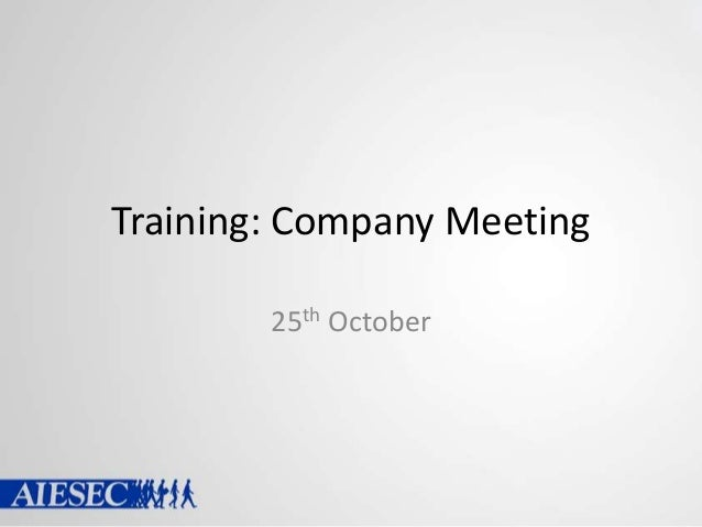 Training: Company Meeting 25th October