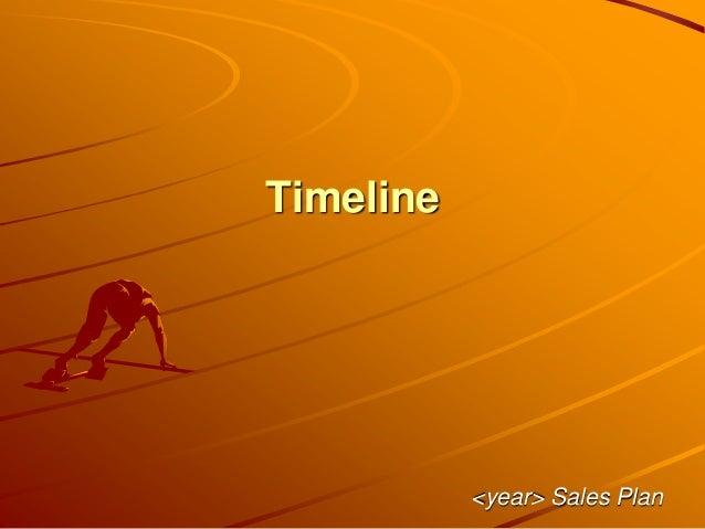 Timeline <year> Sales Plan